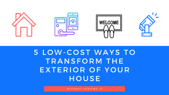 5 low cost ways to transform the exterior of your house